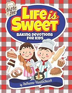 Life Is Sweet: 12 Baking Devotions for Kids (Taste & See)