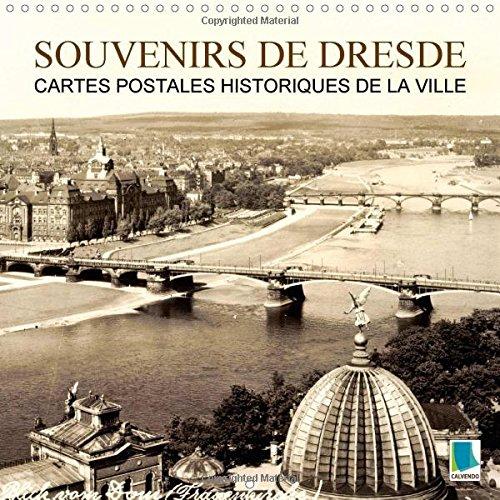 Souvenirs de Dresde Cartes postales historiques de la ville (Calendrier mural 2015 300 × 300 mm Square) (Calvendo Places)