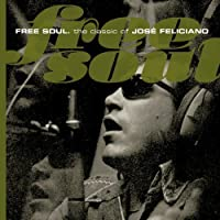 Free Soul: The Classic of Jose Feliciano (Shm-CD) by Jose Feliciano (2010-02-03)