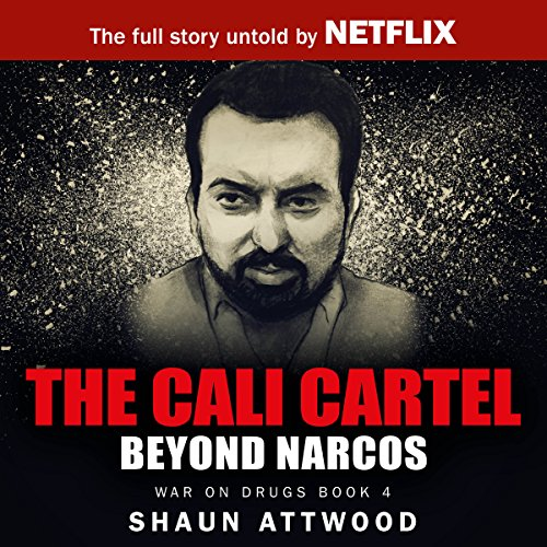 The Cali Cartel     Beyond Narcos              By:                                                                                                                                 Shaun Attwood                               Narrated by:                                                                                                                                 John H Fehskens                      Length: 6 hrs and 11 mins     47 ratings     Overall 4.2
