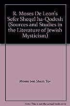 R. Moses De Leon's Sefer Sheqel ha-Qodesh (Sources and Studies in the Literature of Jewish Mysticism)