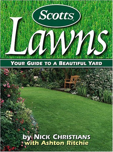 Compare Textbook Prices for Scotts Lawns: Your Guide to a Beautiful Yard 1st Edition ISBN 0014005212702 by Nick Christians,Ashton Ritchie
