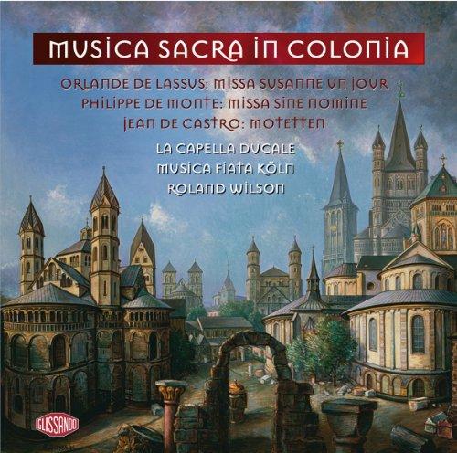 Musica Sacra in Colonia - Missa Susanne un jour / Missa Sine