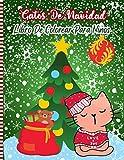Gatos De Navidad Libro De Colorear Para Niños: Unas divertidas páginas para colorear de Navidad para niños en edad preescolar y jardín de infantes llenos de lindos gatos navideños ... Idea de regalo