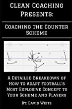 Coaching the Counter: A Detailed Breakdown of How to Adapt Football's Most Explosive Concept to Your Scheme and Players