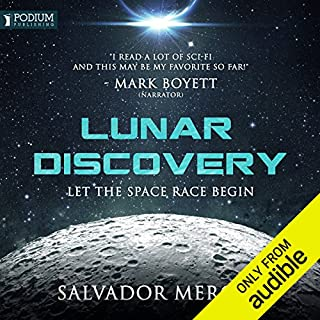 Lunar Discovery     Discovery Series, Book 1              By:                                                                                                                                 Salvador Mercer                               Narrated by:                                                                                                                                 Mark Boyett                      Length: 9 hrs and 16 mins     214 ratings     Overall 4.4