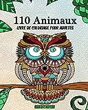 110 Animaux - Livre de coloriage pour adultes: concentration, créativité et détente avec mandalas anti stress pour adults (mandalas pour adultes, Band 1)