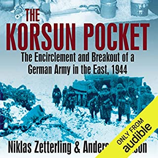 Korsun Pocket     The Encirclement and Breakout of a German Army in the East, 1944              Written by:                                                                                                                                 Niklas Zetterling,                                                                                        Anders Frankson                               Narrated by:                                                                                                                                 Dick Hill                      Length: 12 hrs and 26 mins     Not rated yet     Overall 0.0