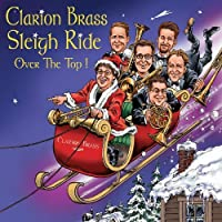 Sleigh Ride-Over the Top! by Clarion Brass (2013-05-03)