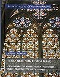 Fenestrae non historiatae: Ornamentale Glasmalerei der Hochgotik in den Regionen am Rhein (1250―1350) (Corpus Vitrearum medii Aevi Deutschland. Studien) - Michael Burger