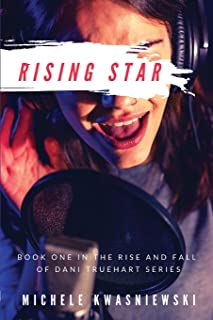 Rising Star: Book One in the Rise and Fall of Dani Truehart Series