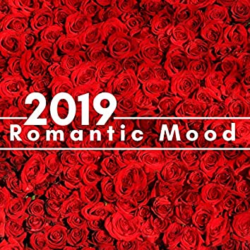 Romantic Mood 2019 - Spice Up your Night at Valentine's Day, Romantic Piano Music