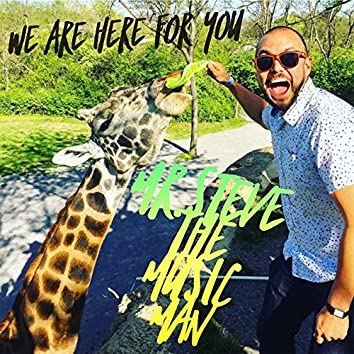 We Are Here for You - Single