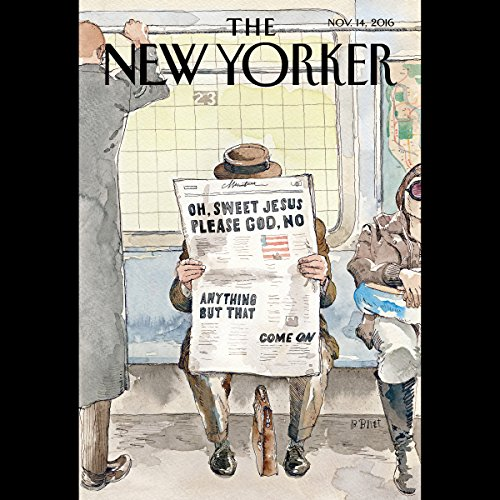 The New Yorker, November 14th 2016 (William Finnegan, Alexandra Schwartz, Jeffrey Toobin)                   De :                                                                                                                                 William Finnegan,                                                                                        Alexandra Schwartz,                                                                                        Jeffrey Toobin                               Lu par :                                                                                                                                 Todd Mundt                      Durée : 2 h et 8 min     Pas de notations     Global 0,0