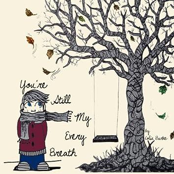 You're Still My Every Breath