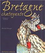 Bretagne chatoyante - Une histoire du duché au Moyen Âge à travers l'enluminure de Michel Mauger