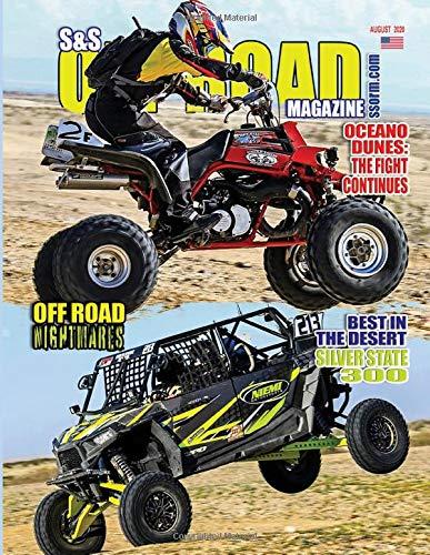 S&S Off Road Magazine August 2020 Book Version: Off road racing, dirt bikes, quads, UTVs, SXS, 4WDs, Trucks, desert racing and automotive fun (S&S Off Road Magazine Book Series)