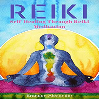 Reiki     Self-Healing Through Reiki Meditation              By:                                                                                                                                 Brandon Alexander                               Narrated by:                                                                                                                                 Michael Hatak                      Length: 1 hr and 14 mins     2 ratings     Overall 5.0