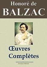 Honoré de Balzac : Oeuvres complètes et annexes - 115 titres La Comédie humaine (Nouvelle édition enrichie) - Arvensa Edit...