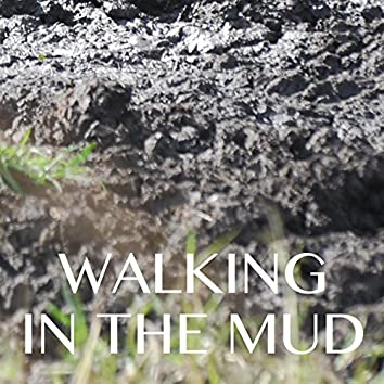 Walking in the Mud