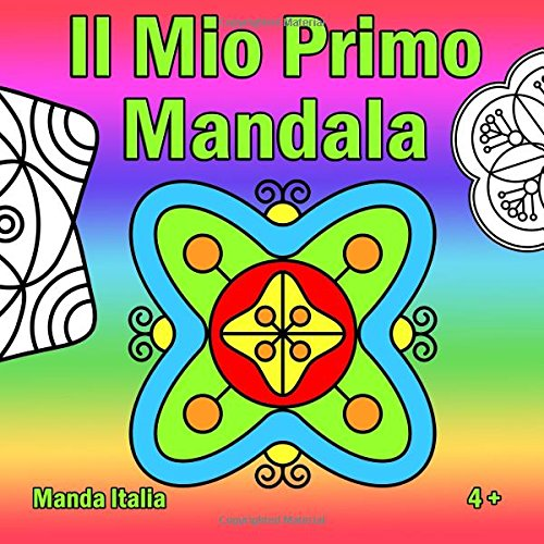 Il Mio Primo Mandala: Un libro da colorare Mandala per bambini da 5 anni