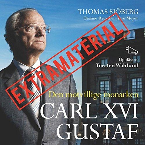 Carl XVI Gustaf - Den motvillige monarken EXTRAMATERIAL audiobook cover art