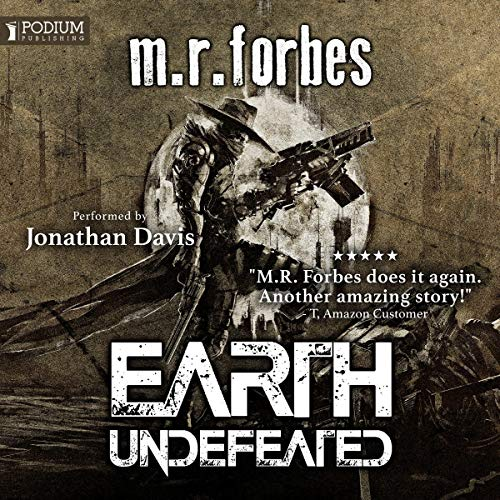 Earth Undefeated     Forgotten Earth, Book 4              By:                                                                                                                                 M.R. Forbes                               Narrated by:                                                                                                                                 Jonathan Davis                      Length: 10 hrs and 4 mins     11 ratings     Overall 4.6