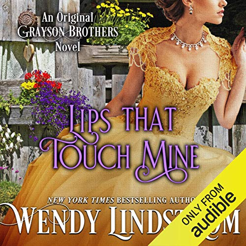 Lips that Touch Mine (Grayson Brothers, Book 3) audiobook cover art
