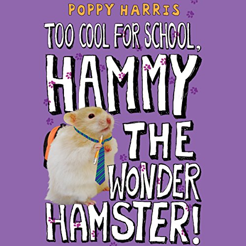 Too Cool for School, Hammy the Wonder Hamster audiobook cover art