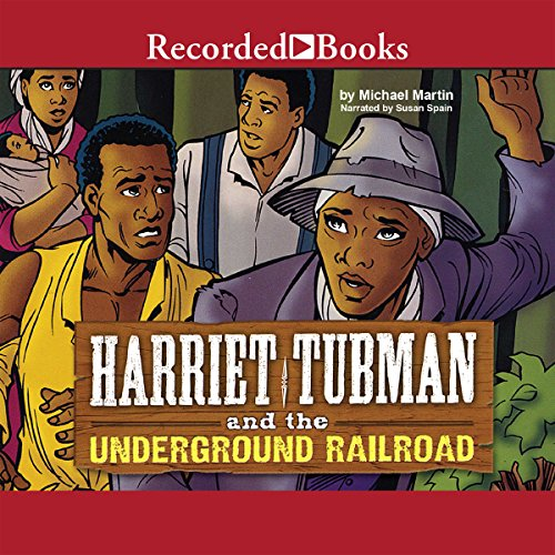 Harriet Tubman and the Underground Railroad audiobook cover art