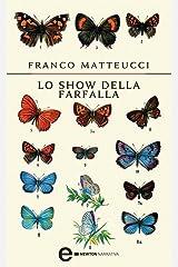 Lo show della farfalla (eNewton Narrativa) Formato Kindle