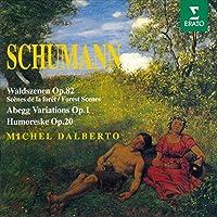 Schumann: Waldszenen Op.82