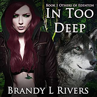 In Too Deep     Others of Edenton, Book 1              By:                                                                                                                                 Brandy L. Rivers                               Narrated by:                                                                                                                                 Kelley Hazen                      Length: 10 hrs and 39 mins     10 ratings     Overall 4.6