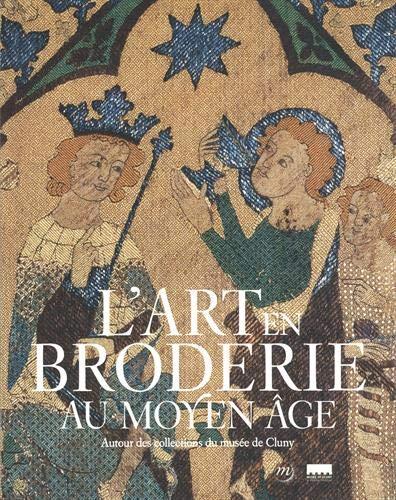 l'art en broderie au moyen âge (RMN ARTS DECORATIFS COMMENT RECONNAITRE)