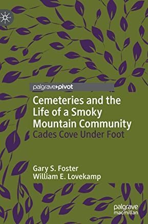 Cemeteries and the Life of a Smoky Mountain Community: Cades Cove Under Foot