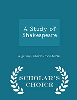 A Study of Shakespeare - Scholar's Choice Edition