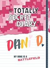 My Home Is a Battlefield (Totally Secret Diary of Dani D.)