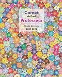 Carnet de Bord Professeur - Année scolaire 2021 2022: Couverture originale #7 - Format Pratique (20x25cm) - Agenda Semainier (48 semaines datées, vue ... (Agenda et Carnet de Bord pour Professeurs)