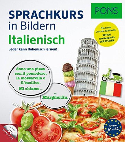 PONS Sprachkurs in Bildern Italienisch: Jeder kann Italienisch lernen - mit dem visuellen PONS-Prinzip!