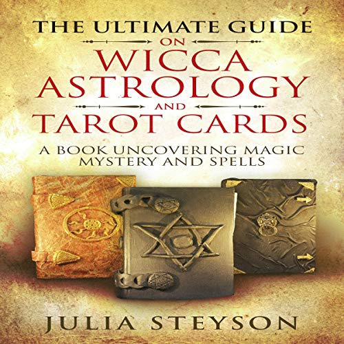 The Ultimate Guide on Wicca, Astrology, and Tarot Cards cover art