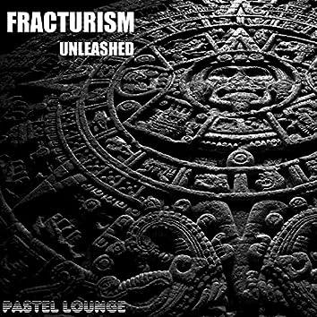 Fracturism Unleashed