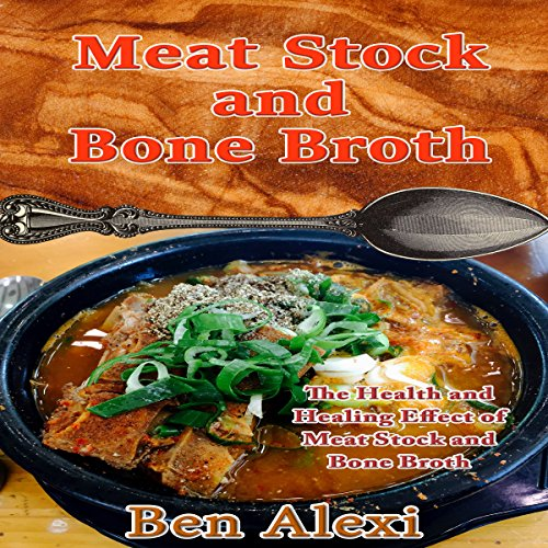 Meat Stock and Bone Broth audiobook cover art
