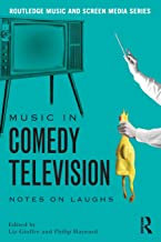 Music in Comedy Television (Routledge Music and Screen Media)