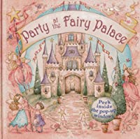 Party at the Fairy Palace (Peek Inside the 3d Windows Popup Books)