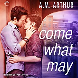 Come What May     All Saints, Book 1              By:                                                                                                                                 A. M. Arthur                               Narrated by:                                                                                                                                 Tyler Stevens                      Length: 8 hrs     290 ratings     Overall 4.4