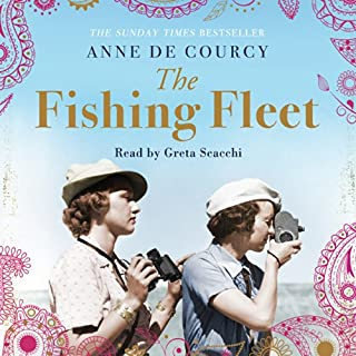 The Fishing Fleet     Husband-Hunting in the Raj              By:                                                                                                                                 Anne de Courcy                               Narrated by:                                                                                                                                 Greta Scacchi                      Length: 13 hrs and 4 mins     11 ratings     Overall 4.4