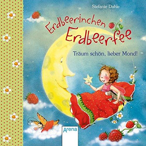 Erdbeerinchen Erdbeerfee. Träum schön, lieber Mond!