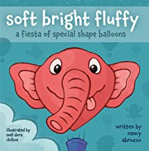 soft bright fluffy: a fiesta of special shape balloons