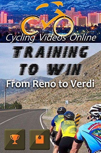 Training to Win! From Reno Nevada to Verdi California. Virtual Indoor Cycling / Spinning Fitness Videos