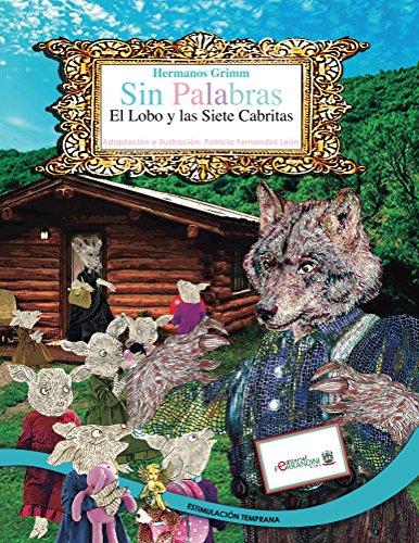 SIN PALABRAS-El Lobo y las Siete Cabritas-LIBRO INFANTIL: NUEVA VERSIÓN (ESTIMULACIÓN TEMPRANA nº 1)
